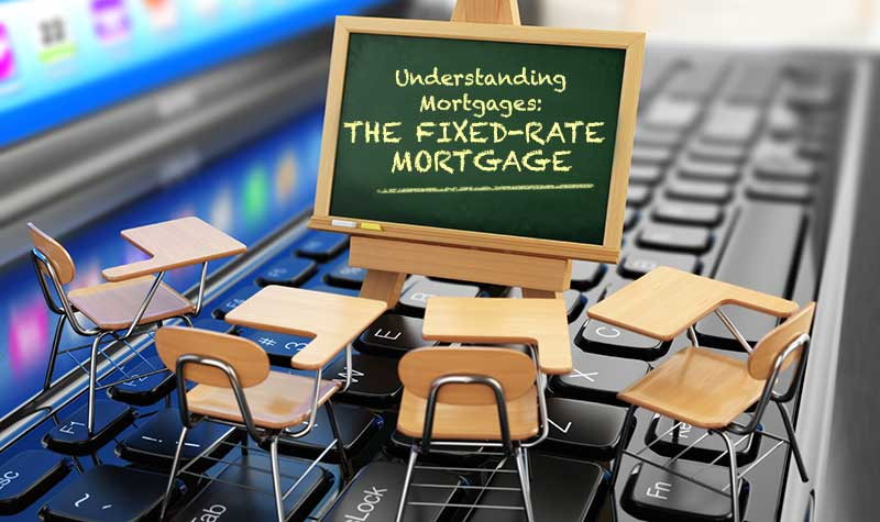 Understanding Mortgages: Fixed Rate Mortgage